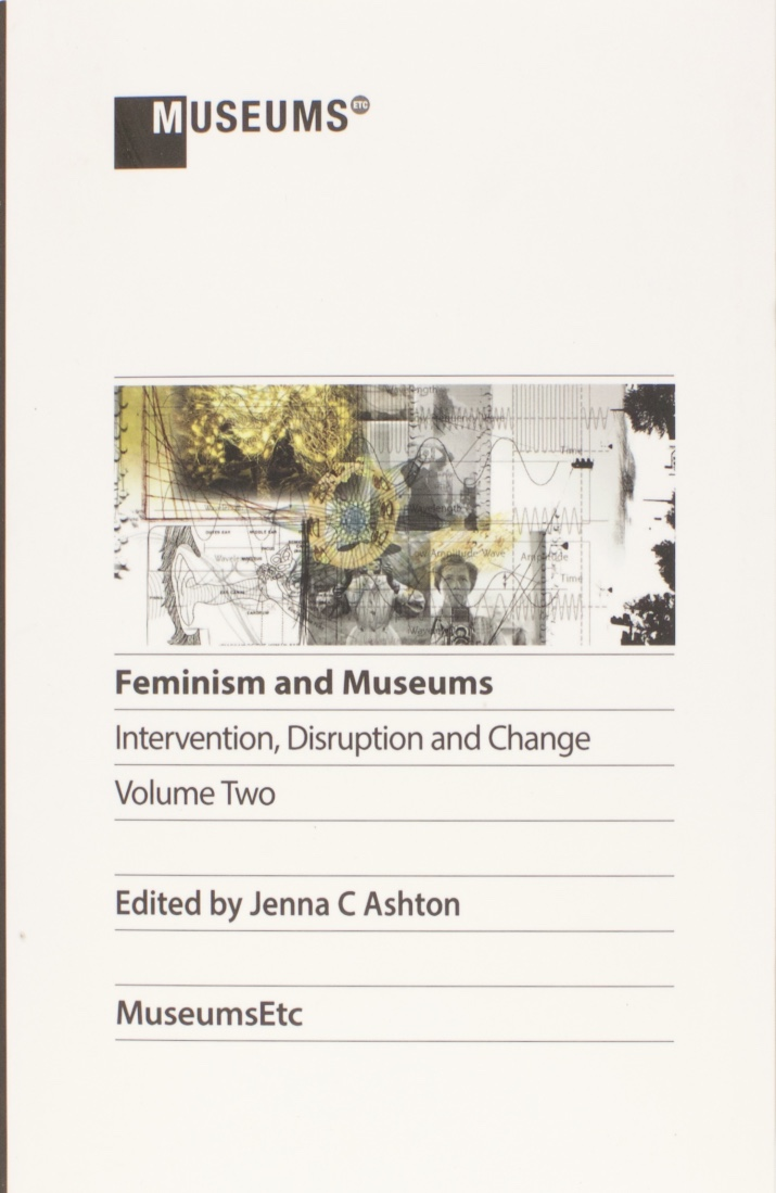 Re-visiting, Re-situating Gallery Education: Reflections On Education As A Strategy For Expanding The Concept Of 'public' In Art Museums And Galleries, In An Era Of Increasing Privatisation, 2018, Article In Jenna Ashton (ed.), Feminism And Museums: Intervention, Disruption And Change, MuseumsEtc