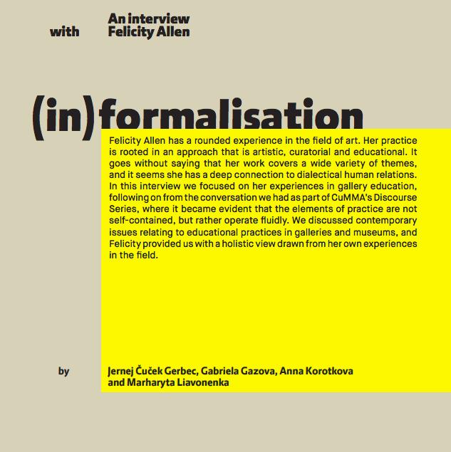 (in)formalisation, An Interview With Felicity Allen, By Jernej Čuček Gerbec, Gabriela Gazova, Anna Korotkova And Marharyta Liavonenka, 2017, CuMMA Papers